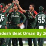 bangladesh beat oman by 26 runs